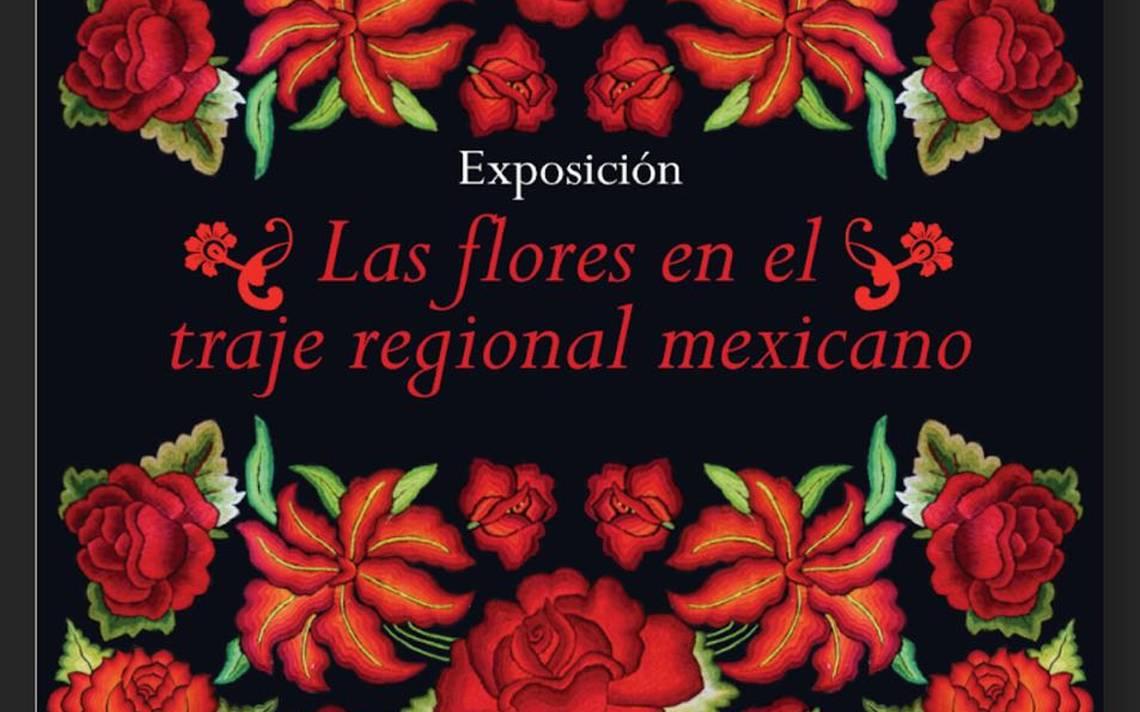 Exposición Las Flores En El Traje Regional Mexicano El Sol